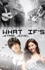 What If's (Slow Update) by jetaime_jezheL