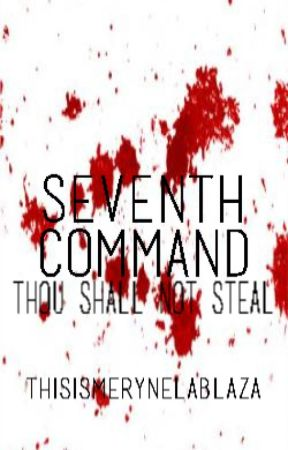 The Seventh Command: Thou Shall Not Steal (An Anime Fanfic) by ThisIsMeRynelAblaza