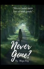 Never Gone ? by Meygre