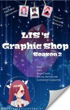 L I S 's Graphic Shop (Season 2) by LittleInnocentSadist