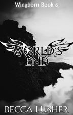 World's End (Wingborn 6) by starlightmagpie