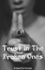 Trust in the Broken Ones (Serie Broken Pieces #1) by IvonneEmerson