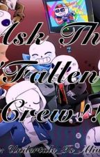 ~Ask The 'Fallen' Crew!~ by Undertale_Is_Alive