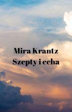 Szepty i echa by MiraKrantz
