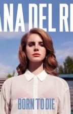 Lana Del Rey | Born To Die (Deluxe) | lyrics  by earthandhermoon