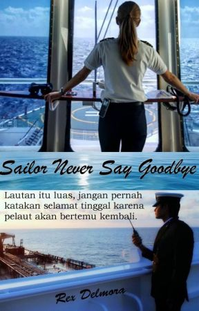 Sailor Never Say Goodbye by Rex_delmora