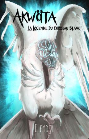 Akwäta: La Légende Du Corbeau Blanc by Elfydil