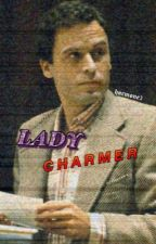 LADY CHARMER//Ted Bundy by chicagoclown