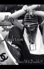 I Hate You, Anderson (girlxgirl) by ChrissWitDoubleS