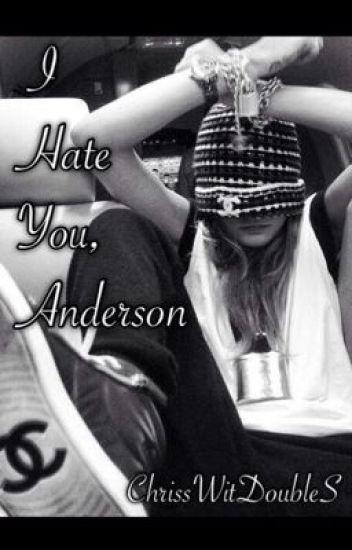 I Hate You, Anderson (girlxgirl)