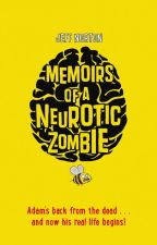 Memoirs of a Neurotic Zombie by thejeffnorton