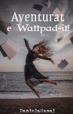 """""""Aventurat e Wattpad-it! by DanielaRamaj"""
