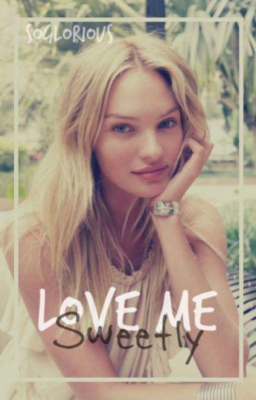 Love Me Sweetly