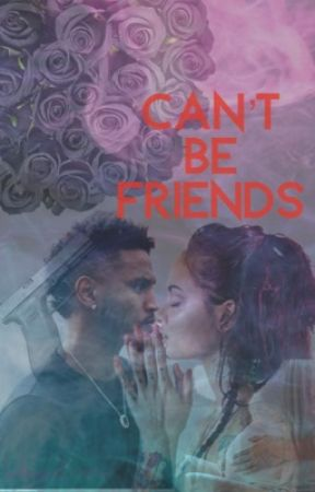 Can't Be Friends by babygirlnaexx