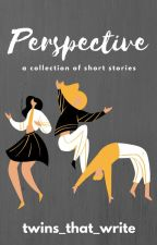 A COLLECTION OF SHORT STORIES by Twins_That_Write