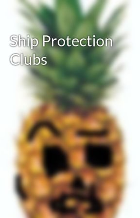 Ship Protection Clubs by Something_Else_Sins