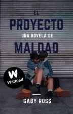 El proyecto maldad © by gabyross_