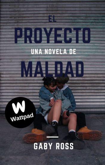 El proyecto maldad ©