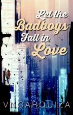 Let The Bad Boy Fall in Love [Gimme 5 Fanfiction] by VncArquiza
