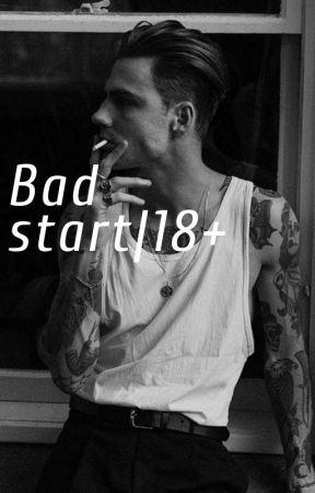Bad start  I 18+ by masha789masha