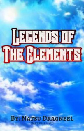 Legends of The Elements by Natsu2lit4u