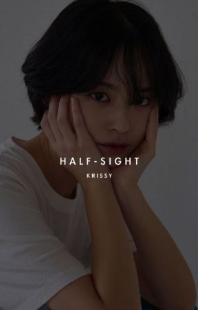 Half-sight by krissyyoon