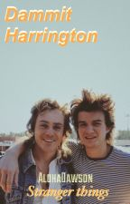 Dammit Harrington [ Steve Harrington x Reader ] by AlohaDawson