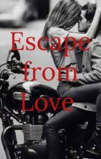 Escape from love by 3019sugar