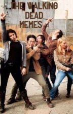 The Walking Dead Memes  by _Meme_Central_