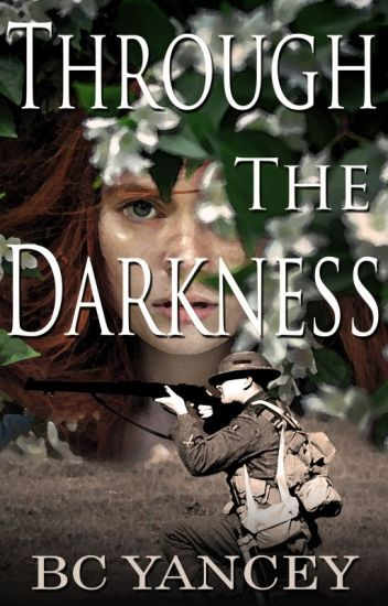 Through the Darkness (Completed, now with Epilogue)