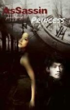 Assassin Princess (Under Editing) by Ybanezangel07