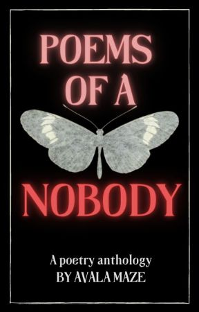 Poems of a Nobody by Avalyn1584