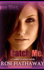Love Dies. Catch Me. by hcruz1122