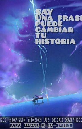 Say Una Frase Puede Cambiar Tu Historia Cap 6 Nuevas