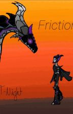 Friction (Silvo's Back Story) by T-Night