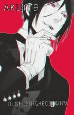 Akuma (A Black Butler Fanfiction) by misfitsofthecentury