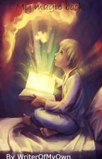 My magic book by WriterOfMyOwn