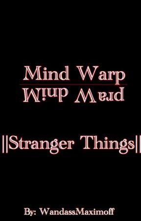 Mind Warp ||Stranger Things|| by WandassMaximoff