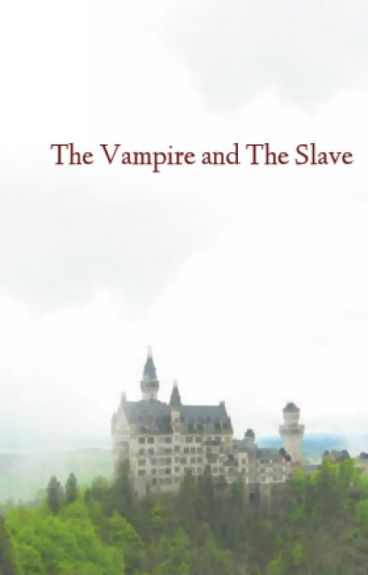 The Vampire and The Slave