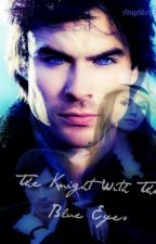 The Knight With The Blue Eyes [Delena] by Angelito97-Delena