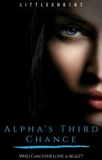 Alpha's Third Chance {Forever Mates Series} by LittleCho107