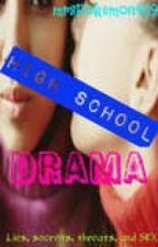 High School DRAMA by DarkestFantasy
