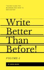 Write Better Than Before by MaidenfromAsgard