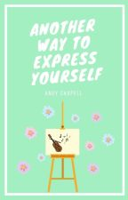 Another way to express yourself by AndyCHWeasley