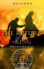 The Return of The King   #BaahubaliTLL   by DevaDDK
