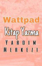 Wattpad Kitap Yazım Yardımı by cilekliparfe0