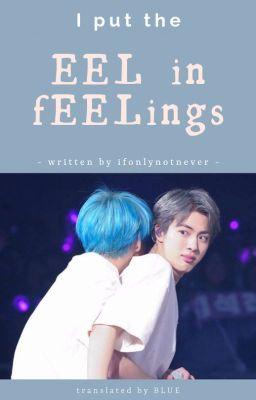 [Trans | TaeJin] I put the EEL in fEELings