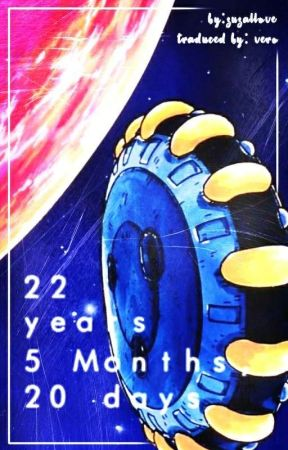 22 Años, 5 Meses, 20 Días. |KakaVege| by Lawliet_Vero