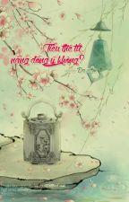 Tiểu Thê Tử, Nàng Đồng Ý Không? by woshiyeyin