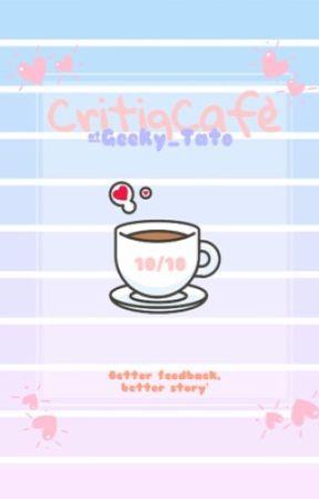 CritiqCafè by Geeky_Tato